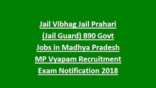 Jail Vibhag Jail Prahari (Jail Guard) 282 Govt Jobs in Madhya Pradesh MPPEB MP Vyapam Recruitment Exam Notification 2020 How to Apply