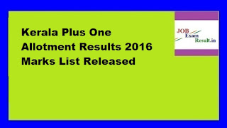 Kerala Plus One Allotment Results 2016 Marks List Released