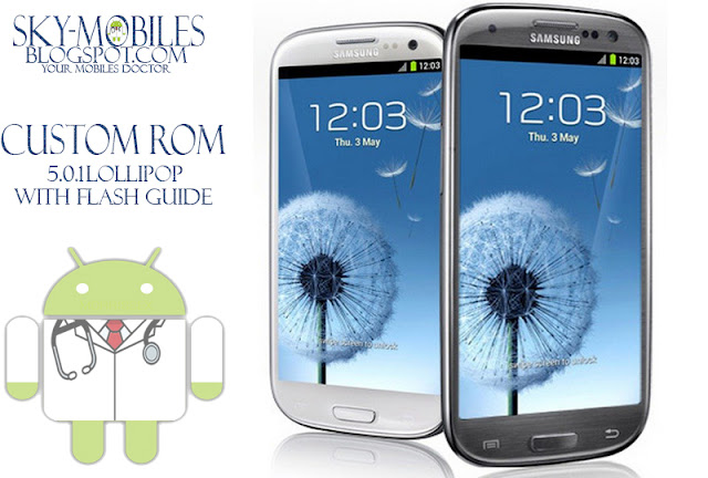 Lollipop Rom For Galaxy S3 GT-I9300 With |Easy Installation