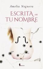 """""""Escrita en tu nombre"""" de Amelia Noguera"""