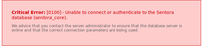 Critical Error: [0100] - Unable to connect or authenticate to the Sentora database (sentora_core).  We advice that you contact the server administrator to ensure that the database server is online and that the correct connection parameters are being used.