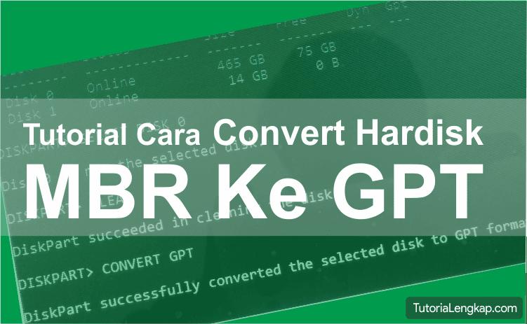Cara Merubah Hardisk MBR ke GPT