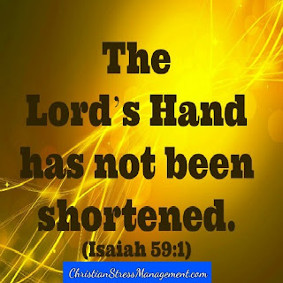 The Lord's hand has not been shortened Isaiah 59:1