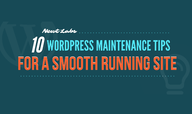 10 WordPress Maintenance Tips For A Smooth Running Site
