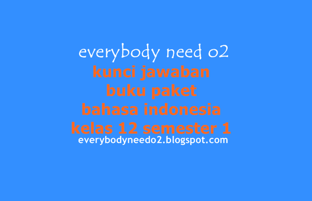 kunci jawaban buku paket bahasa indonesia kelas 12 semester 1
