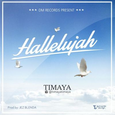 Timaya Hallelujah MP3, Video & Lyrics