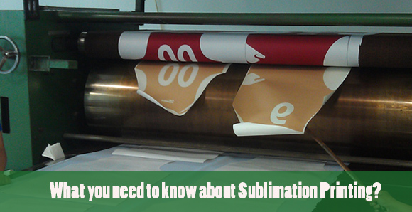 What you need to know about Sublimation Printing?