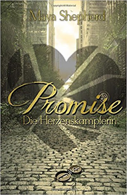 Neuzugänge im März 2018 - Promise 3 - Die Herzenskämpferin von Maya Shepherd