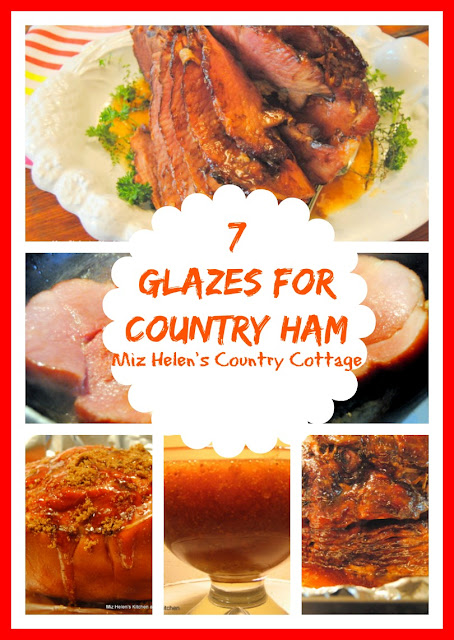 7 Glazes For Country Ham at Miz Helen's Country Cottage