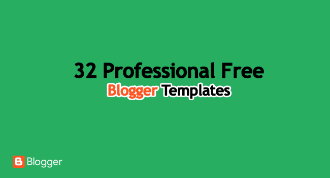 Top 32 Free Blogger Templates 2017