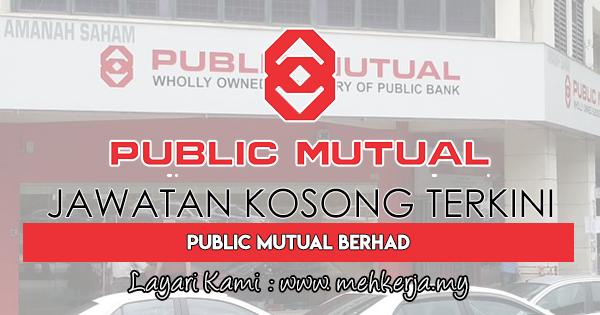 Jawatan Kosong Terkini 2018 di Public Mutual Berhad
