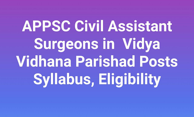 APPSC Civil Assistant Surgeons in Vidya Vidhana Parishad 129 Posts Notification Online Application