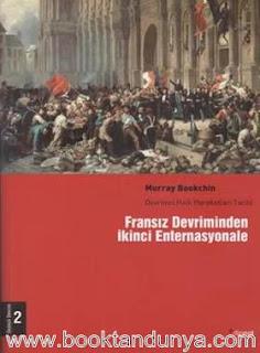 Murray Bookchin - Fransız Devriminden İkinci Enternasyonale - Devrimci Halk Hareketleri Tarihi Cilt: 2