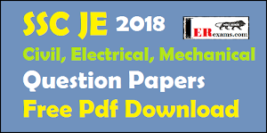 SSC JE Civil, Electrical, Mechanical 2018 Question Papers Free Pdf Download