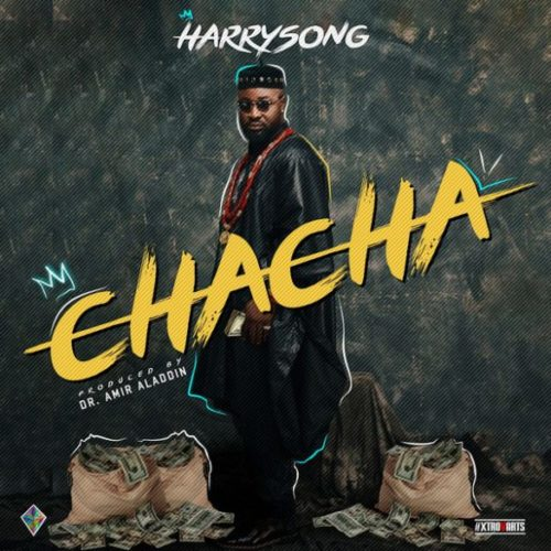 MUSIC: DOWNLOAD CHACHA BY HARRYSONG