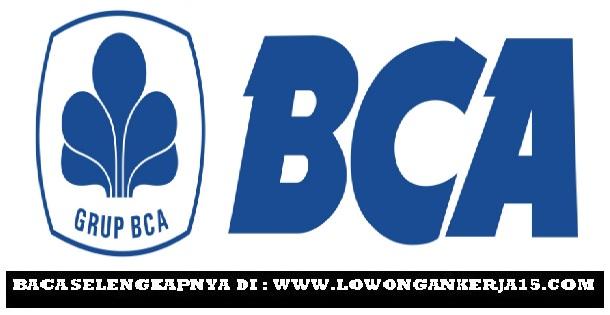 Rekrutmen Lowongan Kerja Bank BCA Terbaru Tahun 2017