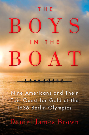 The Boys in the Boat, Daniel James Brown