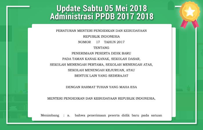 Update Sabtu 05 Mei 2018 Administrasi PPDB 2017 2018