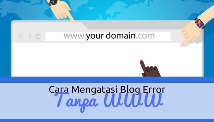 Cara Mengatasi Masalah Domain Error Tanpa WWW