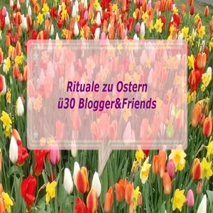 Teaserbild Bloggeraktion Rituale zu Ostern 2018