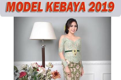 Inspirasi Model Kebaya Modern Terbaru 2019
