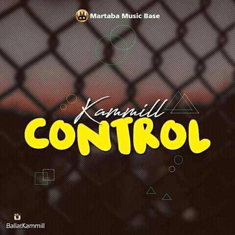 NEW MUSIC: CONTROL - KAMMIL