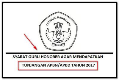 Download Syarat Guru Honorer Agar Mendapatkan Tunjangan APBN/APBD 2017