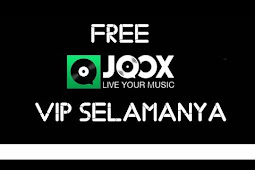 Cara Mudah Mendapatkan akun JOOX VIP Permanen Gratis Terbaru