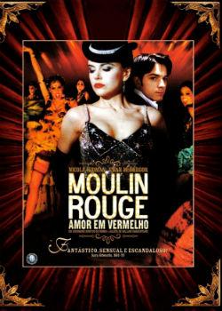 Moulin Rouge – Amor em Vermelho Dublado HD