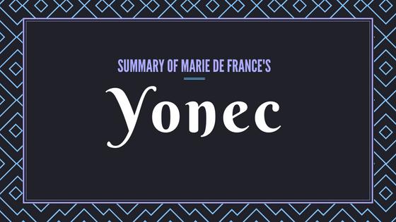 Yonec- The Lais of Marie de France- Summary