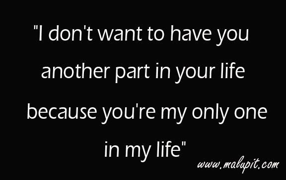 Love Quotes - I Don't Want To Have You Another