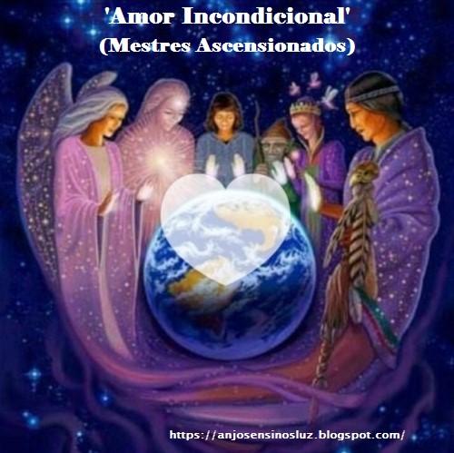 'Amor Incondicional' - (Mestres Ascensionados)