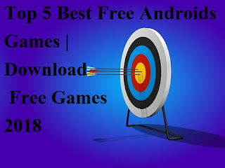Top 5 Best Free Androids Games | Download Free Games 2018