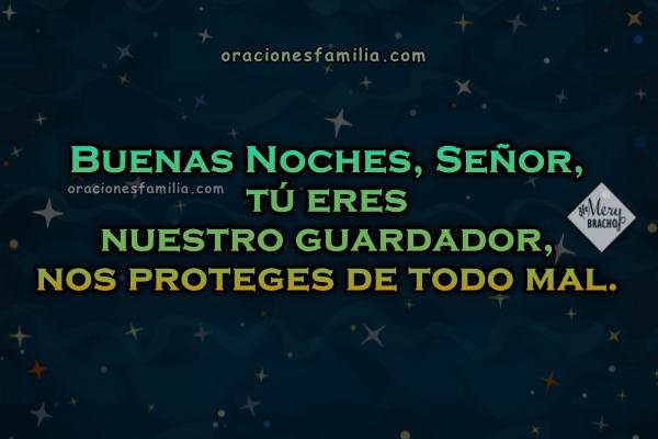 Corta oración para la noche antes de dormir, frases de buenas noches en oraciones con imágenes por Mery Bracho.