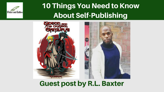 10 Things You Need to Know About Self-Publishing, Guest post by R.L. Baxter