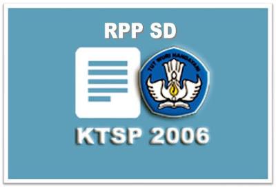 Contoh RPP SD Kelas 1, 2, 3, 4, 5, dan 6 KTSP Lengkap