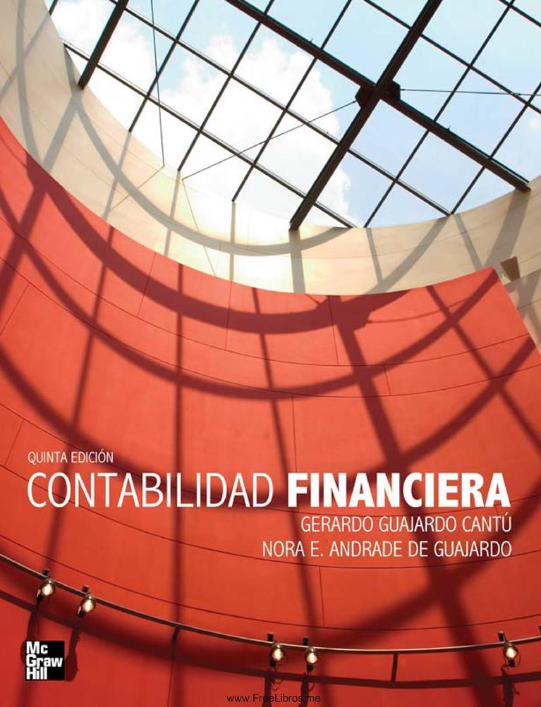 Contabilidad Financiera, 5ta Edición – Gerardo Guajardo Cantú y Nora E. Andrade de Guajardo