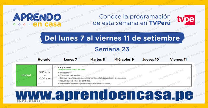 APRENDO EN CASA: Programación del Lunes 7 al Viernes 11 de Setiembre - MINEDU - TV Perú y Radio (ACTUALIZADO SEMANA 23) www.aprendoencasa.pe