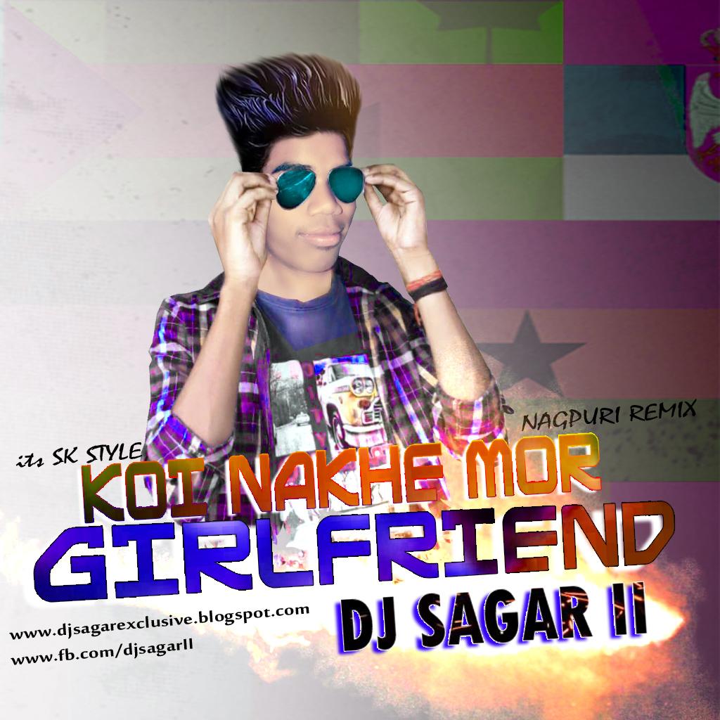 DJ SAGAR EXCLUSIVE: Nagpuri Special In SK STYLE