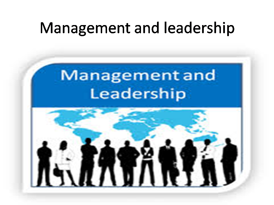 management and leadership 264 l chapter 10 l leadership and management chapter 10 leadership and management 101 introduction to good management th e aim of good management is to provide services to the community in an.
