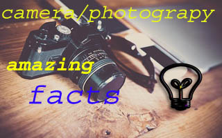 camera and photography amazing facts in hindi