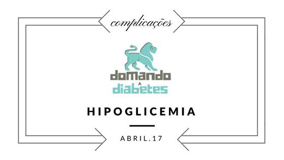 hipoglicemia, riscos, complicações, diabetes