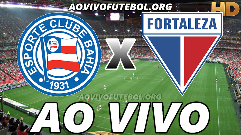 Assistir Bahia vs Fortaleza Ao Vivo HD