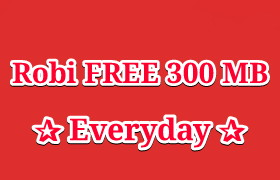 Robi Free 300 MB Everyday | Robi internet offer 2018