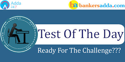 Test of the Day for IBPS SO Prelims 2017