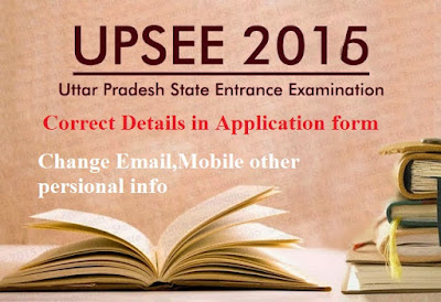 UPSEE Application Form: Check What student can change in UPTU SEE 2019 Application form?