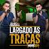 Lançamento: Zé Neto e Cristiano - Largado às Traças (Andrë Edit Remix 2018)