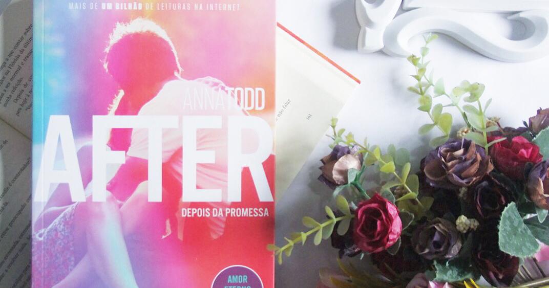 After, depois da promessa, de Anna Todd | Blog Luna literária