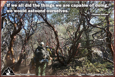 If we all did the things we are capable of doing, we would astound ourselves. –Thomas Edison (Firefighters hiking)