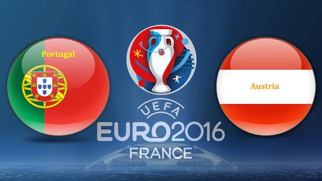 Portugal Vs Austria UEFA Euro 2016 Kick-Off, Match Preview, Live Stream